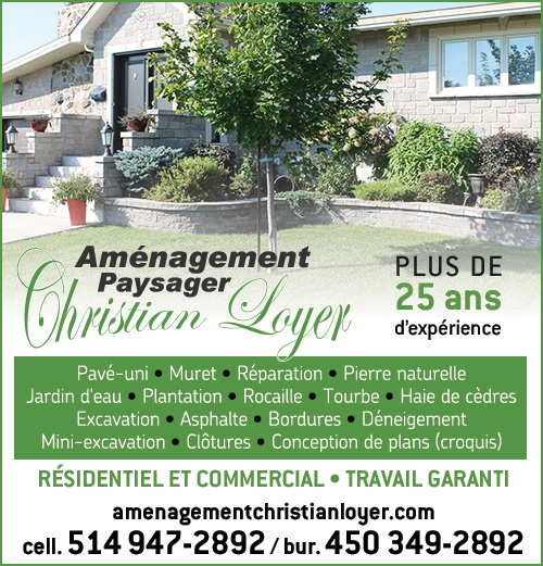 Aménagement Paysager Christian Loyer - Pavé-uni • Muret • Réparation • Pierre naturelle • Jardin d'eau • Plantation • Rocaille • Tourbe • Haie de cèdres • Excavation • Asphalte • Bordures • Déneigement • Mini-excavation • Clôtures